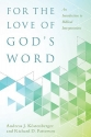 For the Love of God's Word: An Introduc...