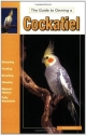 The Guide to Owning a Cockatiel