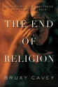 The End of Religion: Encountering the S...