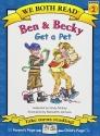 Ben & Becky Get a Pet (We Both Read - Level 2 (Quality))