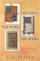 The Voice, the Word, the Books: The Sacred Scripture of the Jews, Christians, and Muslims