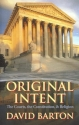 Original Intent: The Courts, the Constitution, and Religion