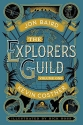 The Explorers Guild: Volume One: A Pass...
