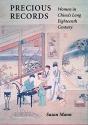 Precious Records: Women in China's Long Eighteenth Century