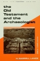 The Old Testament and the Archaeologist (Guides to Biblical Scholarship Old Testament Series)