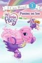 Ponies on Ice (My Little Pony: I Can Read Book 1) (My Little Pony (Harper Paperback))