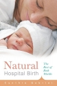 Natural Hospital Birth: The Best of Bot...