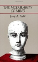 The Modularity of Mind: An Essay on Fac...