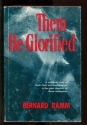 Them He Glorified: A Systematic Study of the Doctrine of Glorification