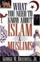 What You Need to Know about Islam and Muslims