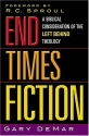 End Times  Fiction A Biblical Consideration Of The Left Behind Theology