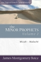 The Minor Prophets: Micah-Malachi
