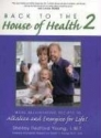 Back to the House of Health 2 - more Rejuvenating Recipes to Alkalize and Energize for Life!