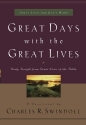 Great Days with the Great Lives: Daily Insight from Great Lives of the Bible (Great Lives from God's Word)