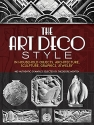The Art Deco Style: in Household Objects, Architecture, Sculpture, Graphics, Jewelry (Dover Architecture)