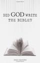 Did God Write the Bible?