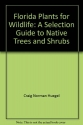 Florida plants for wildlife: A selection guide to native trees and shrubs