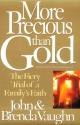 More Precious Than Gold: The Fiery Trial of a Family's Faithl