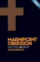 Magnificent Obsession: Why Jesus is Great