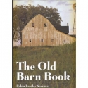 The Old Barn Book ~ A Pictorial Tribute to North America's Vanishing Rural Heritage
