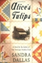 Alice's Tulips: A Novel