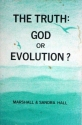 The Truth: God or Evolution?