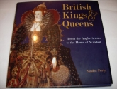 British Kings & Queens, From the Anglo-Saxons to the House of Windsor