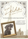 Zelda, The Queen of Paris: The True Story of the Luckiest Dog in the World