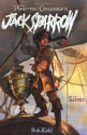 Silver (Pirates of the Caribbean: Jack Sparrow #6)