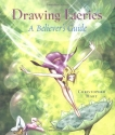 Drawing Faeries: a Believer's Guide