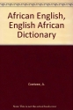 African English, English African Dictionary