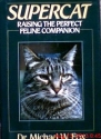 Supercat: Raising the Perfect Feline Companion