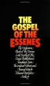 The Gospel of the Essenes: The Unknown Books of the Essenes / Lost Scrolls of the Essene Brotherhood