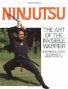Ninjutsu: The Art of the Invisible Warrior