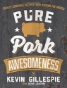 Pure Pork Awesomeness: Totally Cookable Recipes from Around the World