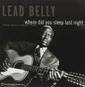 Where Did You Sleep Last Night (Lead Belly Legacy, Vol. 1)