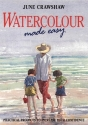 Watercolour Made Easy: How to Build Up Your Confidence in Watercolour
