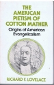 The American pietism of Cotton Mather: Origins of American evangelicalism