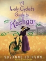 A Lady Cyclist's Guide to Kashgar: A No...