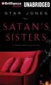 Satan's Sisters: A Novel Work of Fictio...