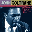 Ken Burns JAZZ Collection: John Coltrane