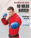 Brazilian Jiu-Jitsu No Holds Barred! Fighting Techniques (Brazilian Jiu-Jitsu series)
