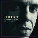 John Hiatt - Greatest Hits: The A&M Years '87-'94