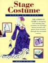 Stage Costume Step-By-Step: The Complete Guide to Designing and Making Stage Costumes for All Major Drama Periods and Genres from Classical Through the Twentieth Century