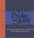 THE BRIDGE OF STARS: 365 Prayers, Blessings and Meditations from Around the World