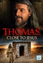 Thomas: Close To Jesus