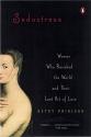 Seductress: Women Who Ravished the Worl...