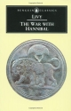 The War with Hannibal: The History of Rome from Its Foundation, Books XXI-XXX (Penguin Classics) (Bks. 21-30)