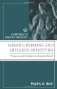 MISSING PERSONS AND MISTAKEN IDENTITES (Overtures to Biblical Theology)