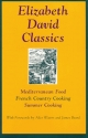Elizabeth David Classics: Mediterranean Food, French Country Cooking, Summer Cooking